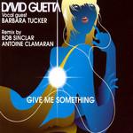 Give Me Something (Featuring Barbara Tucker) (Cd Single) David Guetta