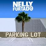 Parking Lot (Cd Single) Nelly Furtado