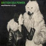 Machineries Of Joy British Sea Power