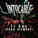 Te Amo (Para Siempre) (Cd Single) Intocable