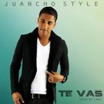 Te Vas (Cd Single) Juancho Style
