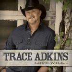 Love Will Trace Adkins