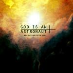 Age Of The Fifth Sun God Is An Astronaut
