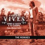 Como Le Gusta A Tu Cuerpo: The Remixes (Featuring Michel Telo) (Cd Single) Carlos Vives