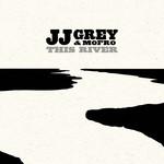 This River Jj Grey & Mofro