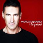 ¡Te Quiero! Marco Di Mauro