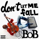 Don't Let Me Fall (Cd Single) B.o.b.
