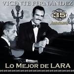35 Aniversario: Lo Mejor De Lara Vicente Fernandez