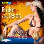 Para Ti Colombia (Featuring Tito Gomez) (Cd Single) Fruko Y Sus Tesos