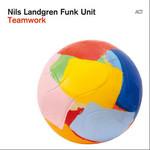 Teamwork Nils Landgren Funk Unit