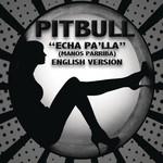 Echa Pa'lla (Manos Pa'rriba) (English Version) (Cd Single) Pitbull