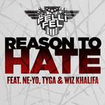 Reason To Hate (Featuring Ne-Yo, Tyga & Wiz Khalifa) (Cd Single) Dj Felli Fel