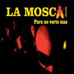 Para No Verte Mas (Cd Single) La Mosca Tse-Tse