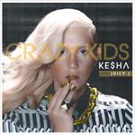 Crazy Kids (Featuring Juicy J) (Cd Single) Ke$ha