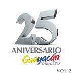 25 Aniversario Volumen 2 Guayacan Orquesta