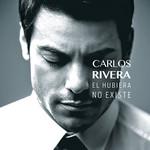 El Hubiera No Existe Carlos Rivera