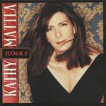 Roses Kathy Mattea