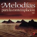 Melodias Para La Contemplacion Volumen 1