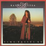 Time Passes By Kathy Mattea