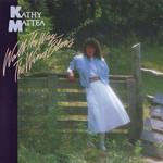 Walk The Way The Wind Blows Kathy Mattea