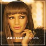 Be My Baby (Cd Single) Leslie Grace