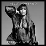 Talk A Good Game Kelly Rowland