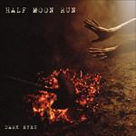 Dark Eyes Half Moon Run