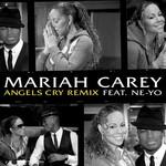 Angels Cry (Featuring Ne-Yo) (Remix) (Cd Single) Mariah Carey