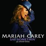 Say Somethin' (Featuring Snoop Dogg) (Cd Single) Mariah Carey