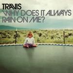 Why Does It Always Rain On Me? (Cd Single) Travis