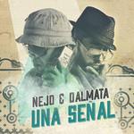 Señal De Vida (Cd Single) Ñejo & Dalmata