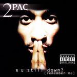 R U Still Down (Remember Me) 2pac
