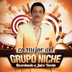 Lo Mejor Del Grupo Niche: Recordando A Jairo Varela Grupo Niche