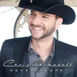 Never Regret Craig Campbell