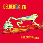 Blind, Crippled & Crazy Delbert Mcclinton
