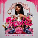 Trouble Natalia Kills