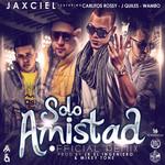 Solo Amistad (Featuring Carlitos Rossy, Justin Quiles & Wambo) (Remix) (Cd Single) Jaxciel