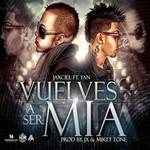 Vuelves A Ser Mia (Featuring Yan El Diverso) (Cd Single) Jaxciel