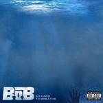 So Hard To Breathe (Cd Single) B.o.b.
