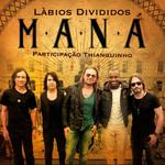 Labios Divididos (Featuring Thiaguinho) (Cd Single) Mana