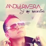 Si Me Necesitas (Cd Single) Andy Rivera