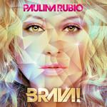 Brava (Deluxe Edition) Paulina Rubio