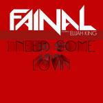 I Need Some Lovin (Featuring Elijah King) (Remixes) (Cd Single) Fainal