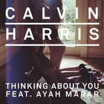 Thinking About You (Featuring Ayah Marar) (Cd Single) Calvin Harris