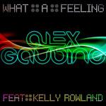 What A Feeling (Featuring Kelly Rowland) (Cd Single) Alex Gaudino