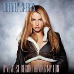 (I've Just Begun) Having My Fun (Cd Single) Britney Spears