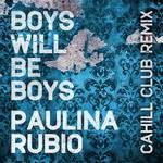 Boys Will Be Boys (Cahill Club Remix) (Cd Single) Paulina Rubio