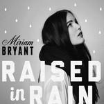 Raised In Rain (Cd Single) Miriam Bryant