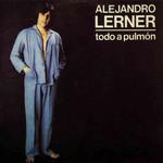 Todo A Pulmon Alejandro Lerner