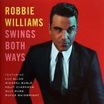 Swings Both Ways (Deluxe Edition) Robbie Williams